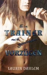 Ein Trainer mit gewissen Vorzügen - Laurin Dahlem