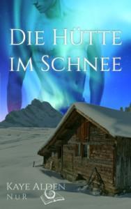 Cover: Die Hütte im Schnee - Kaye Alden